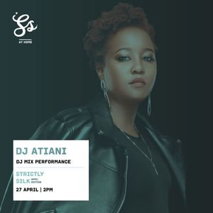 Strictly Silk At Home : April Edition - DJ Atiani