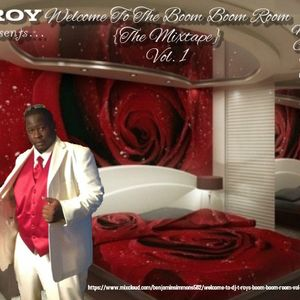 Welcome to Dj T-Roy's Boom Boom Room Vol. 1