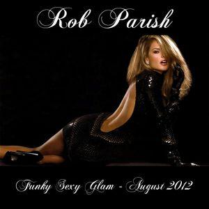 Rob Parish - Funky Sexy Glam - August 2012