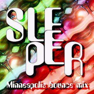 Minneapolis Bounce Mix by SLEEPER