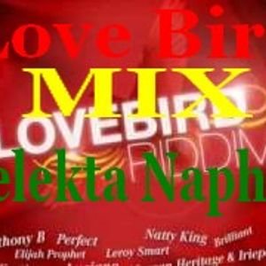 Love Bird MIX Selekta Naphta