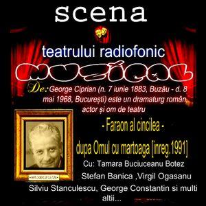 Teatru radiofonic muzical -de- Gheorghe Ciprian - Faraon al cincilea dupa Omul cu martoaga [1991]