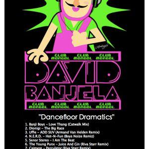 "David Banjela - ""Dancefloor Dramatics""  HOUSE -Electro-Mutant Disco"