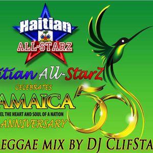 Reggae Marathon Mix (Jamaica's 50 Anniversary) - DJ CliffStar {Haitian All-StarZ DJs}