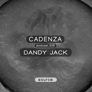 Cadenza Podcast 015 (Source) - Dandy Jack