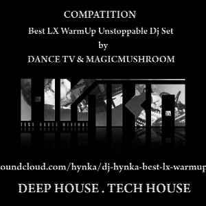 Dj Hynka - Best competition LX WarmUp Unstoppable Dj Set by DANCE TV & MAGICMUSHROOM (2012.04)