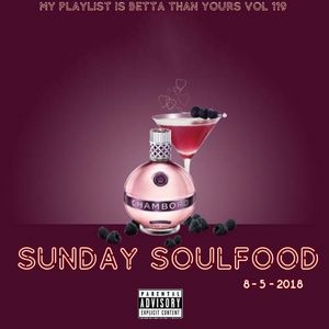 My Playlist is Betta Than Yours Vol 119 { Sunday Soul Food