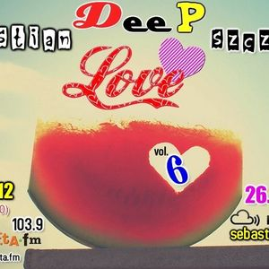DEEP LOVE vol. 6 (26.08.12) by Sebastian Szczerek [RADIO PLANETA 103.9FM 27.08.12]