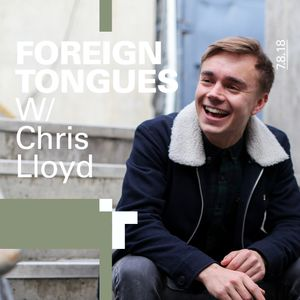 Foreign Tongues with Chris Lloyd - 07 August 2018