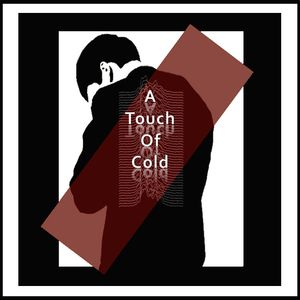 A TOUCH OF COLD Nº I