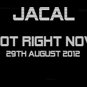 Jacal - Hot Right Now August 29th 2012