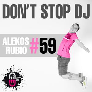 Alekos Rubio, Hit Fm - Don't Stop Dj 59 (28-02-2015)