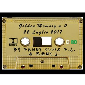 Golden Memory N.0 del 22 Luglio 2017 - F.R.A.N.A. Production - N.0 By Danny Ollix D.J. e Reny J.