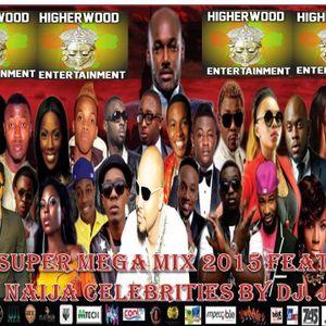 Super Mega Mix 2015 Ft, All Naija Celebrities By Dj Jeff D bomb Gele Gele....