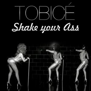 TOBICÉ - Shake Your Ass