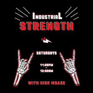 Industrial Strength Episode 128