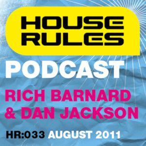 House Rules 033: Rich Barnard & Dan Jackson, August 2011