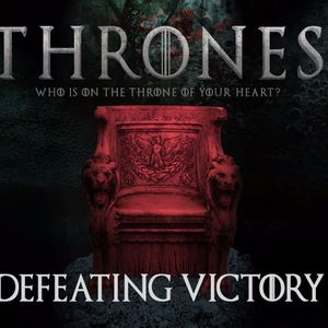 Thrones - Defeating Victory