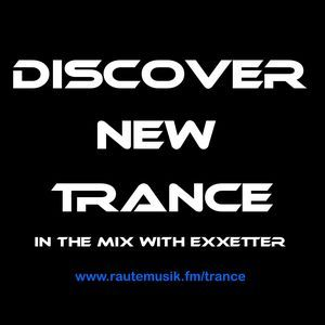 Exxetter - Discover New Trance (2017-07-08) Live On www.rautemusik.fm/trance