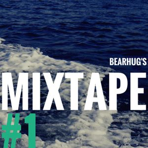 BearHug's Mixtape #1