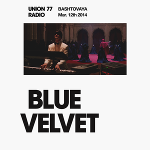Blue Velvet @ Union 77 Radio 12.03.2014
