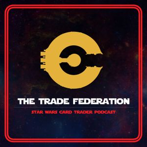 Trade Federation Episode 68