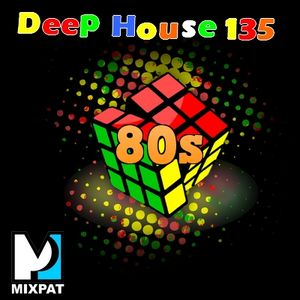 Deep house 135 by mixpat mixcloud for 80s deep house