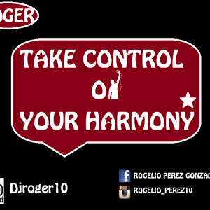 Take Control Of Your Harmony #23 (Dj Roger)
