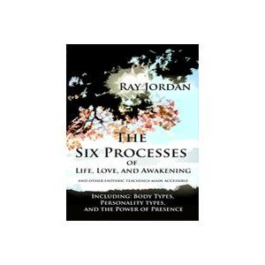 The six processes of Life, Love, and Awakening