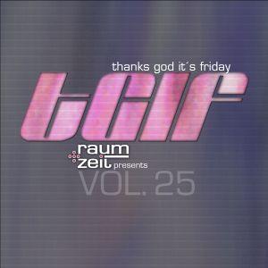 Thanks God It's Friday Vol.25 - RAUM+ZEIT DJ MIX 26.06.2015
