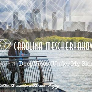 DeepVibes (Under My Skin) Episode 21 [radiopodcasting 09.07.2017]