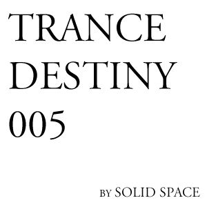 Solid Space - Trance Destiny #005