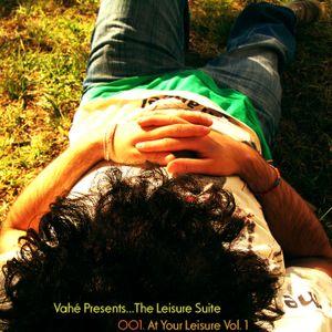 Vahé Presents...The Leisure Suite: 001. At Your Leisure Vol. 1