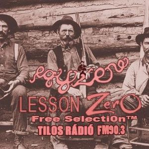 Lesson Zero Free Selecti0n™ - Egyzene.blog.hu (2013.08.16.)