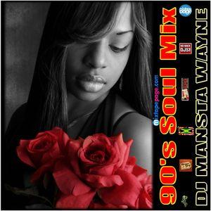 DJ Mansta Wayne - 90'S SOUL MIX- HAPPY VALENTINE'S DAY