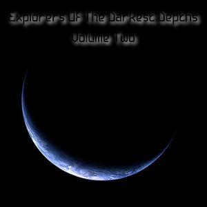 Explorers Of The Darkest Depths Volume Two