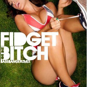 Fidget Or die BITCH!