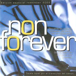 NON Forever - Edición Especial Remember 2002