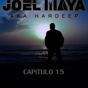 CAPÍTULO 15_ JOEL MAYA aka HARDEEP