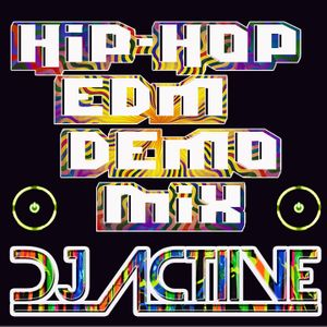 Hip Hop Edm Demo Mix!