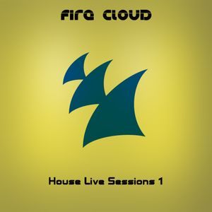 Fire Cloud's House Sessions #1 (Just the finest music)
