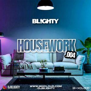 Housework.004 // House, Deep House, Future House & Commercial Dance // Instagram: @djblighty