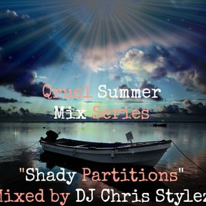 Qruel Summer Mix Series - Shady Partitions
