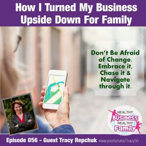 How I Turned My Business Upside Down For My Family