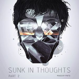 Pinto - Sunk In Thoughts Part 2