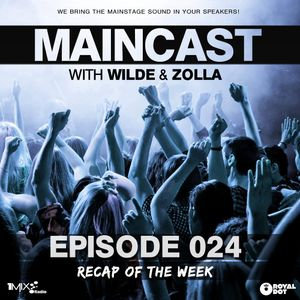 Maincast 024 with Wilde & Zolla - Recap Of The Week @ 1Mix Radio (11.08.2013)