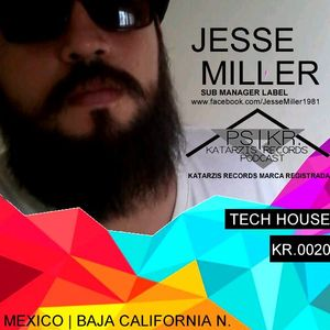PODCAST SERIES | KR 0020 | ARTIST: JESSE MILLER (SUBMANAGER LABEL) KATARZIS RECORDS | TECH HOUSE