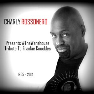 #TheWarehouse (Mix Tribute To Frankie Knuckles)