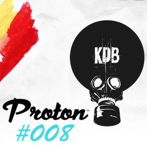 KDB Mafia On Proton [Episode 008 - 27/02/2016] by TrockenSaft