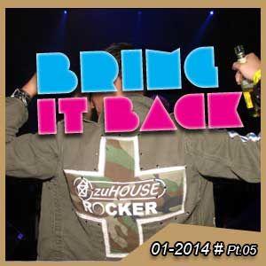 BRING IT BACK LIVE Tape No. 05, zuHOUSE Rocker & Gordon Hollenga  - SAT 11/01/2014